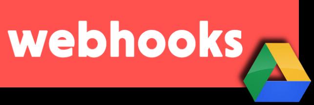 utilizar webhooks en google drive scripts
