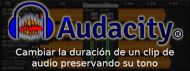Cómo cambiar la duración de un audio con audacity